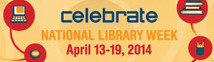 Lives change @ your library: celebrate National Library Week April 13-19